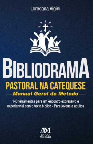 Bibliodrama Pastoral na catequese - Manual Geral do Método - 616546