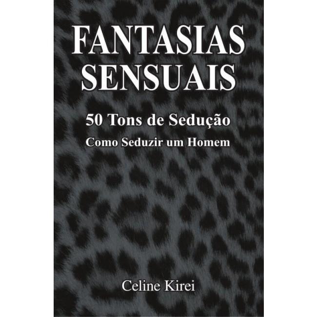 LV02 LIVRO FANTASIAS SENSUAIS - 50 TONS DE SEDUÇÃO