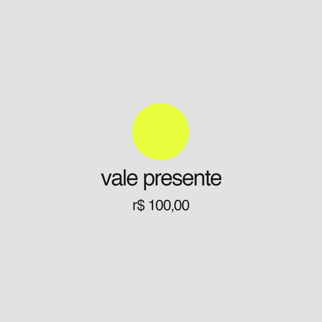Vale Presente - R$100