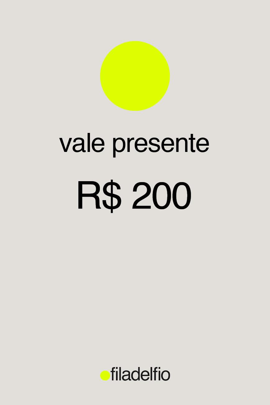 Vale Presente - R$200