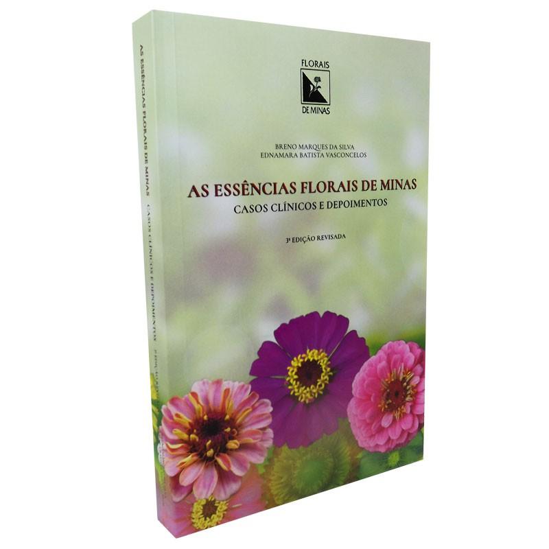 As Essências Florais de Minas Casos Clínicos e Depoimentos