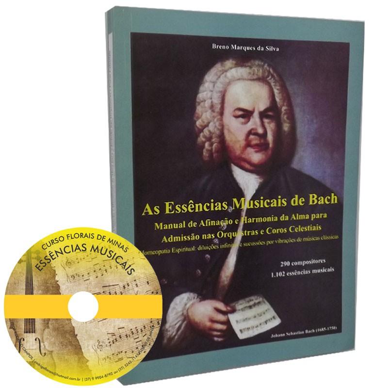 As Essências Musicais de Bach - Manual de Afinação e Harmonia da Alma para Admissão nas Orquestras e Coros Celestiais - Grátis: DVD Curso EAD - Florais de Minas - Essências Musicais - Prof. Rodrigo Ca