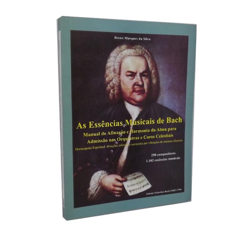 As Essências Musicais de Bach - Manual de Afinação e Harmonia da Alma para Admissão nas Orquestras e Coros Celestiais