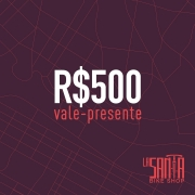 Vale-Presente La Santa Bike Shop - R$ 500