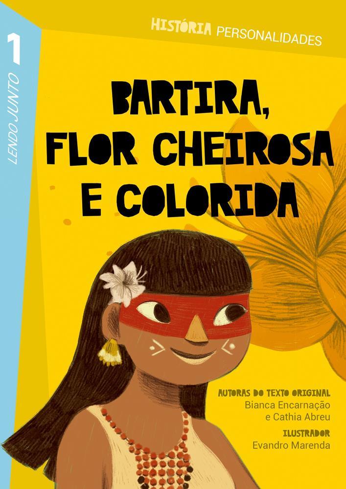 1ºANO - BARTIRA, FLOR CHEIROSA E COLORIDA - 3º BI