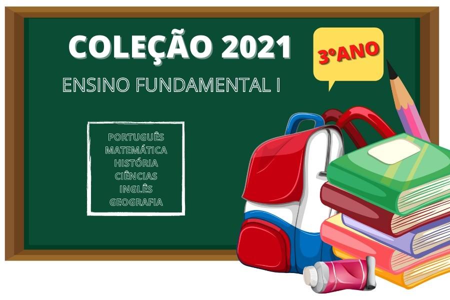 COLEÇÃO LIVROS - 3º ANO - ENS. FUND. I - 2021