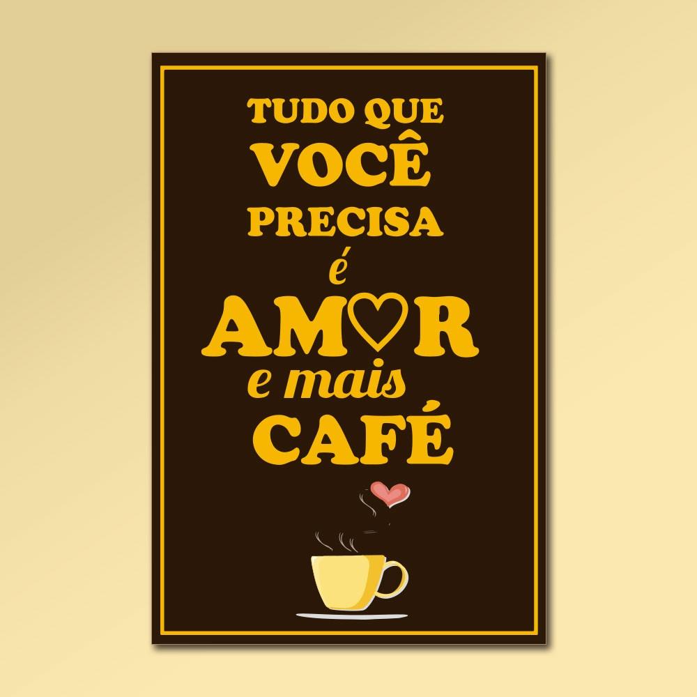 Placa Decorativa - Amor e mais café
