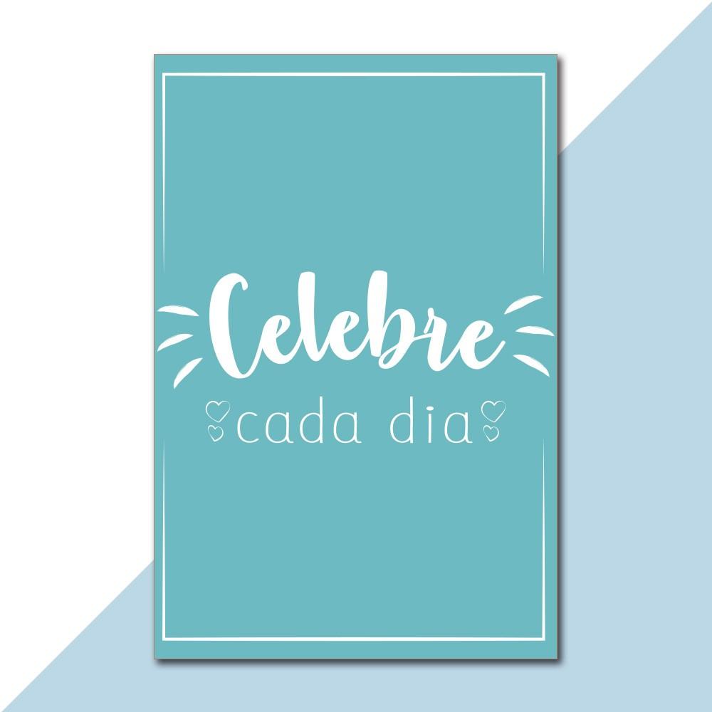 Placa Decorativa - Celebre Cada Dia