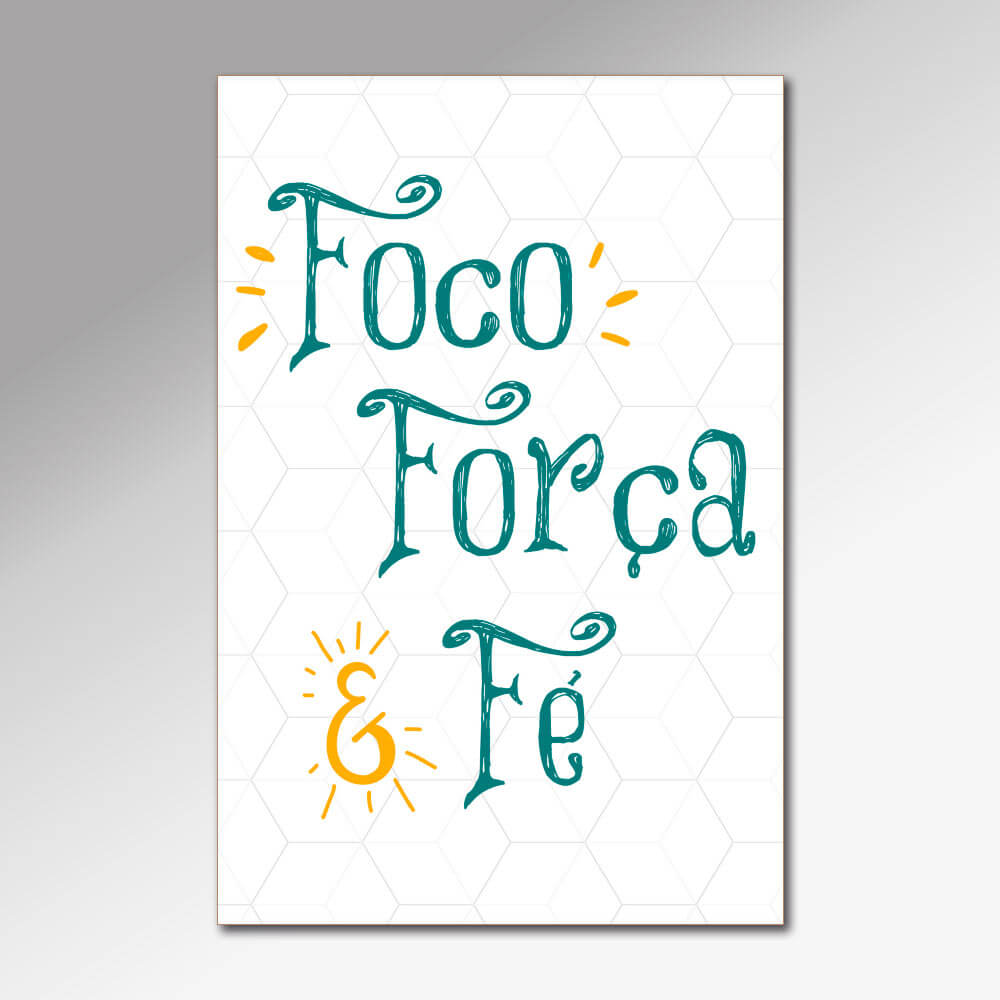 Placa Decorativa - Foco, Força e Fé