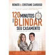 120 Minutos Para Blindar Seu Casamento - Cristiane Cardoso e Renato Cardoso