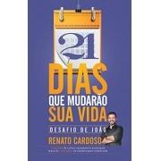 21 Dias para Mudar sua Vida: Desafio de João - Renato Cardoso