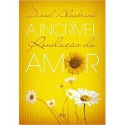 A Incrível Revelação do Amor - David Alsobrook