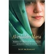 A Verdadeira Maria - Scot McKnight