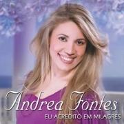 CD Andrea Fontes - Eu Acredito em Milagres Playback