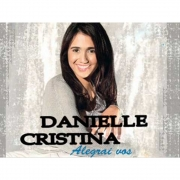 CD Danielle Cristina - Alegrai-vos