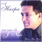CD J. Neto - A Harpa na Voz de J. Neto