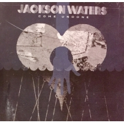 CD Jackson Waters - Come Undone