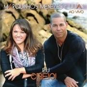 CD Marquinhos Menezes e Lilian - Eu Creio Ao Vivo