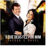 CD Rayssa e Ravel - O Que Deus Fez Pra Mim
