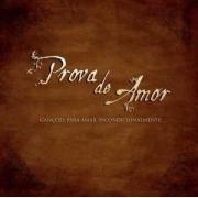 CD Prova De Amor - Canções Para Amar Incondicionalmente