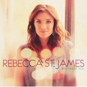 CD Rebecca St. James - I Will Praise You