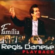 CD Regis Danese - Família Playback