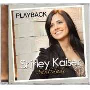 CD Shirley Kaiser - Santidade PlayBack