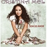 CD Cristina Mel - Som do Amor