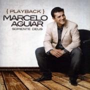 CD Marcelo Aguiar - Somente Deus PlayBack