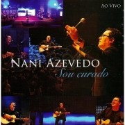 CD Nani Azevedo -  Sou Curado