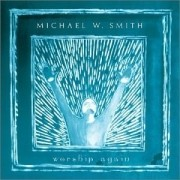CD Michael W. Smith - Worship Again