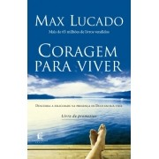Coragem Para Viver - Max Lucado