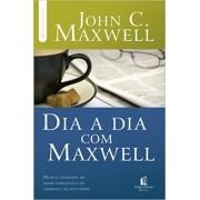 Dia a dia com Maxwell: Dicas e conselhos do maior especialista em liderança da atualidade (Coleção Motivação com John C. Maxwell)