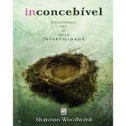 Inconcebivel - Shannon Woodward