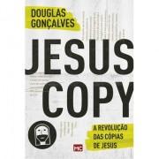 JesusCopy A revolução das cópias de Jesus Livro por Douglas Gonçalves