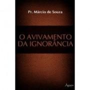 O Avivamento da Ignorancia - Pr. Marcio de Souza