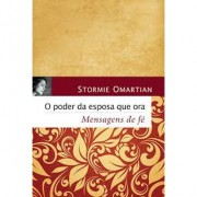 O Poder da Esposa Que Ora Mensagens - Stormie Omartian