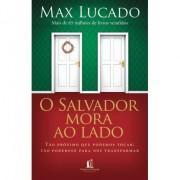 O Salvador Mora ao Lado - Max Lucado