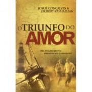 O Triunfo do Amor - Josue Gonçalves
