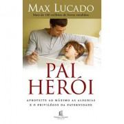 Pai Herói - Max Lucado