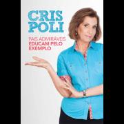 Pais Admiraveis Educam Pelo Exemplo - Cris Poli