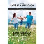 Sua Família Pode Ser Mais Feliz - Pr. Renato Vargens