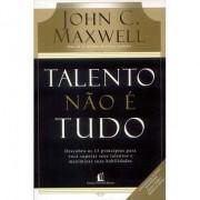 Talento Não é Tudo - John Maxwell