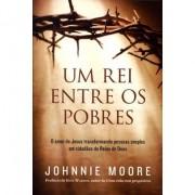 Um Rei Entre os Pobres - Johnnie Moore