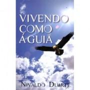 Vivendo Como Águia - Nivaldo Duarte