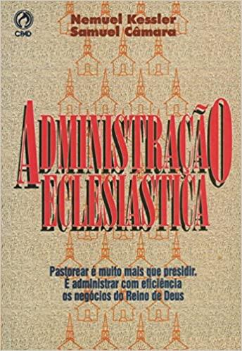 Administração Eclesiastica - Nemuel Kessler