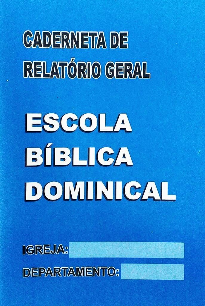 Caderneta de Relatorio Geral - Escola Biblica Dominical