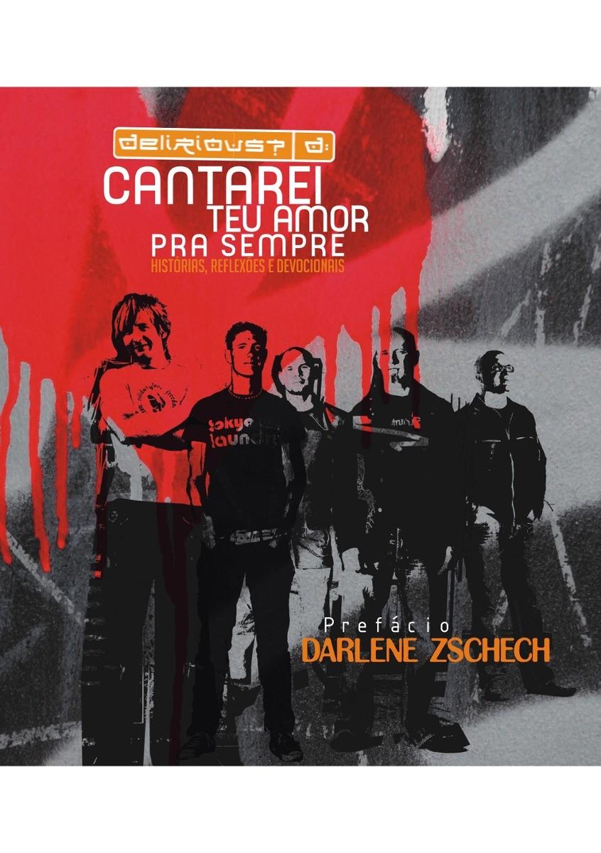 Cantarei Teu Amor Pra Sempre - Delirious e Darlene Zschech