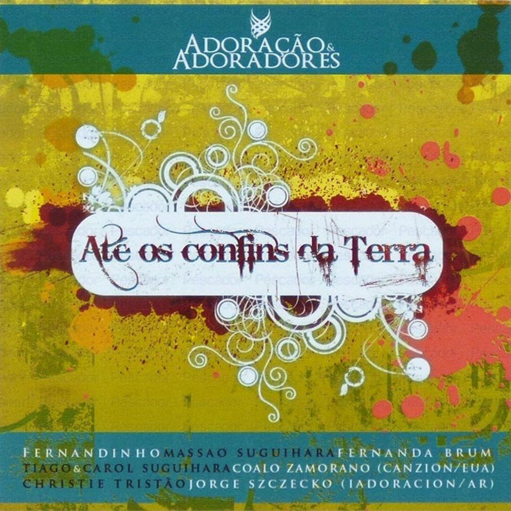 CD Adoração e Adoradores - Ate Os Confins da Terra