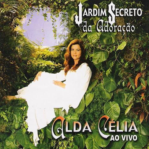 CD Alda Celia - Jardim Secreto da Adoração Ao Vivo